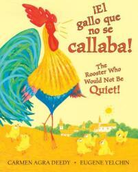 El Gallo Que No Se Callaba! / The Rooster Who Would Not Be Quiet! (ISBN: 9781338114140)