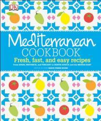 Mediterranean Cookbook: Fresh, Fast, and Easy Recipes (ISBN: 9781465417619)