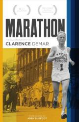 Marathon: Autobiography of Clarence Demar- America's Grandfather of Running (ISBN: 9781483580746)