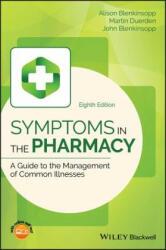 Symptoms in the Pharmacy - Alison Blenkinsopp, Martin Duerden, John Blenkinsopp (ISBN: 9781119317968)