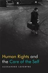 Human Rights and the Care of the Self (ISBN: 9780822371311)