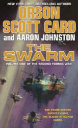 The Swarm: Volume One of the Second Formic War (ISBN: 9780765375636)