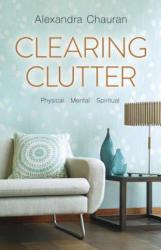 Clearing Clutter - Alexandra Chauran (ISBN: 9780738742274)