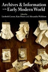 Archives and Information in the Early Modern World (ISBN: 9780197266250)