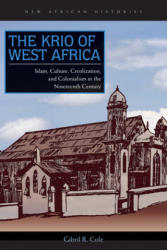 Krio of West Africa - Islam, Culture, Creolization, and Colonialism in the Nineteenth Century (ISBN: 9780821420478)