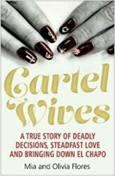 Cartel Wives - How an Extraordinary Family Brought Down El Chapo and the Sinaloa Drug Cartel (ISBN: 9781782399865)