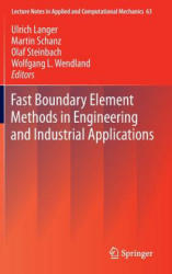 Fast Boundary Element Methods in Engineering and Industrial Applications (2012)