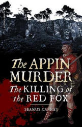 Appin Murder - The Killing of the Red Fox (ISBN: 9781912476190)