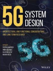 5G System Design - Patrick Marsch, OEmer Bulakci, Olav Queseth, Mauro Boldi (ISBN: 9781119425120)