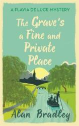 Grave's a Fine and Private Place - A Flavia de Luce Mystery Book 9 (ISBN: 9781409172895)