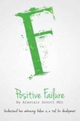 Positive Failure - ALASTAIR AMOTT (ISBN: 9781903499719)