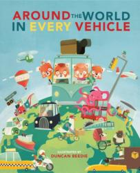 Around The World in Every Vehicle (ISBN: 9781784938727)