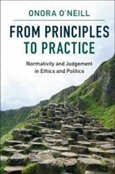 From Principles to Practice - Normativity and Judgement in Ethics and Politics (ISBN: 9781107534353)