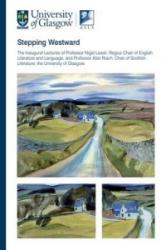 Stepping Westward - The Inaugural Lectures of Professor Nigel Leask and Professor Alan Riach, University of Glasgow (ISBN: 9780948877841)