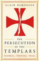 Persecution of the Templars (ISBN: 9781781257852)