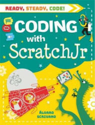 Ready, Steady, Code! : Coding with Scratch Jr (ISBN: 9781526308337)