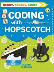 Ready, Steady, Code! : Coding with Hopscotch (ISBN: 9781526308733)