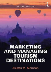 Marketing and Managing Tourism Destinations - Alastair Morrison (ISBN: 9781138897298)