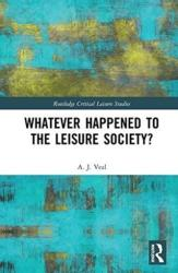 Whatever Happened to the Leisure Society? (ISBN: 9781138289642)