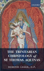Trinitarian Christology of St Thomas Aquinas (ISBN: 9780198829096)