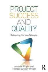 Project Success and Quality - Balancing the Iron Triangle (ISBN: 9780815380399)