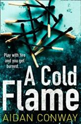 Cold Flame - A Gripping Crime Thriller That Will Keep You Hooked (ISBN: 9780008281199)