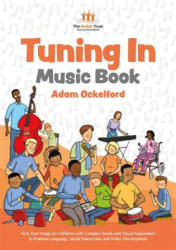 Tuning In Music Book - Sixty-Four Songs for Children with Complex Needs and Visual Impairment to Promote Language, Social Interaction and Wider Devel (ISBN: 9781785925177)