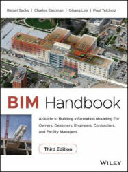 BIM Handbook - Rafael Sacks, Chuck Eastman, Ghang Lee, Paul Teicholz (ISBN: 9781119287537)