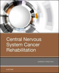 Central Nervous System Cancer Rehabilitation - Cristian, Adrian, MD, MHCM (ISBN: 9780323548298)