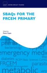 SBAQs for the FRCEM Primary (ISBN: 9780198748632)