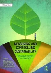 Measuring and Controlling Sustainability - Spanning Theory and Practice (ISBN: 9781138224636)