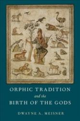 Orphic Traditions and the Birth of the Gods (ISBN: 9780190663520)
