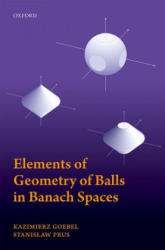 Elements of Geometry of Balls in Banach Spaces (ISBN: 9780198827351)