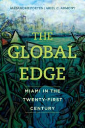 Global Edge - Miami in the Twenty-First Century (ISBN: 9780520297111)