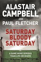 Saturday Bloody Saturday (ISBN: 9781409174547)