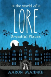 World of Lore, Volume 3: Dreadful Places (ISBN: 9781472251701)