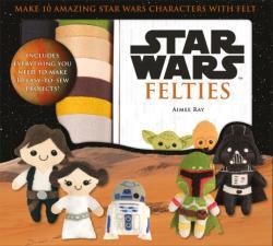 Star Wars Felties - Make 10 Amazing Star Wars Characters with Felt (ISBN: 9781781576328)