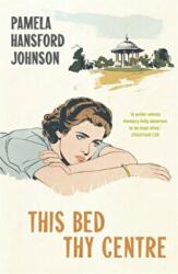 This Bed Thy Centre - Pamela Hansford-Johnson (ISBN: 9781473679856)