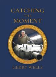 Catching the Moment - A Take on a Lifetime (ISBN: 9781789014266)