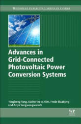 Advances in Grid-Connected Photovoltaic Power Conversion Systems (ISBN: 9780081023396)