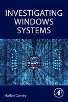 Investigating Windows Systems - Carvey, Harlan (ISBN: 9780128114155)