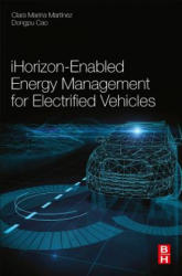 iHorizon-Enabled Energy Management for Electrified Vehicles (ISBN: 9780128150108)