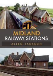 Midland Railway Stations (ISBN: 9781445680439)