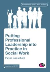 Putting Professional Leadership into Practice in Social Work (ISBN: 9781526430038)