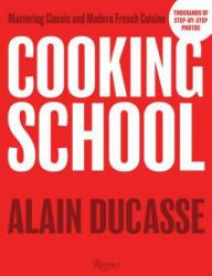 Cooking School - Alain Ducasse (ISBN: 9780789335708)