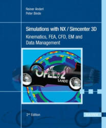 Simulations with NX / Simcenter 3D - Reiner Anderl, Peter Binde (ISBN: 9781569907122)