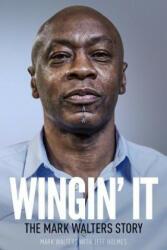 Wingin' It - The Mark Walters Story (ISBN: 9781785314407)