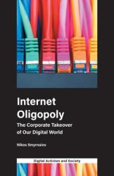 Internet Oligopoly - The Corporate Takeover of Our Digital World (ISBN: 9781787692008)