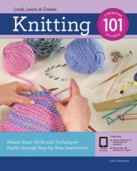 Knitting 101 - Master Basic Skills and Techniques Easily Through Step-by-Step Instruction (ISBN: 9781631596537)