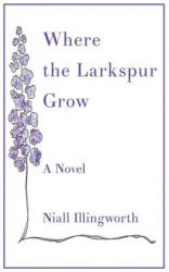Where the Larkspur Grow (ISBN: 9781786233325)